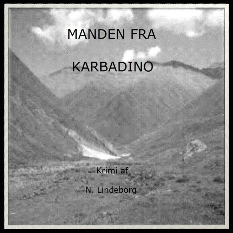 Manden fra Karbadino af N. Lindeborg