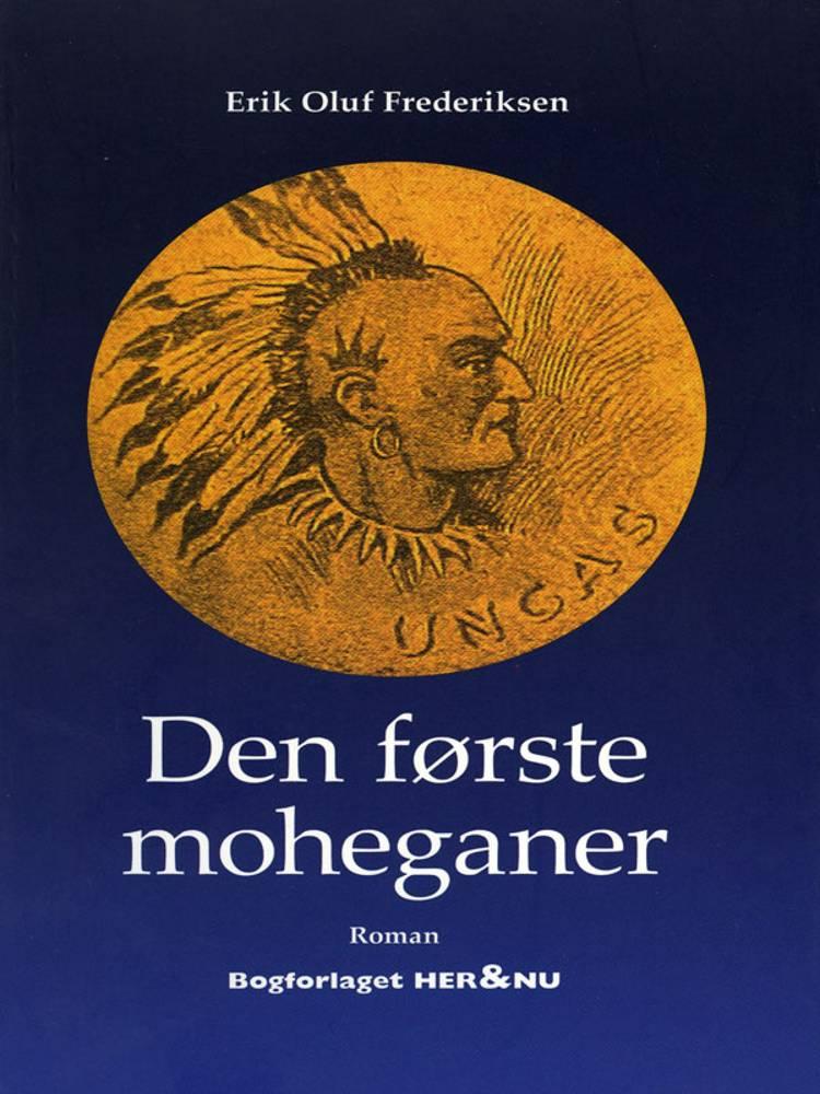 Den første moheganer af Erik Oluf Frederiksen