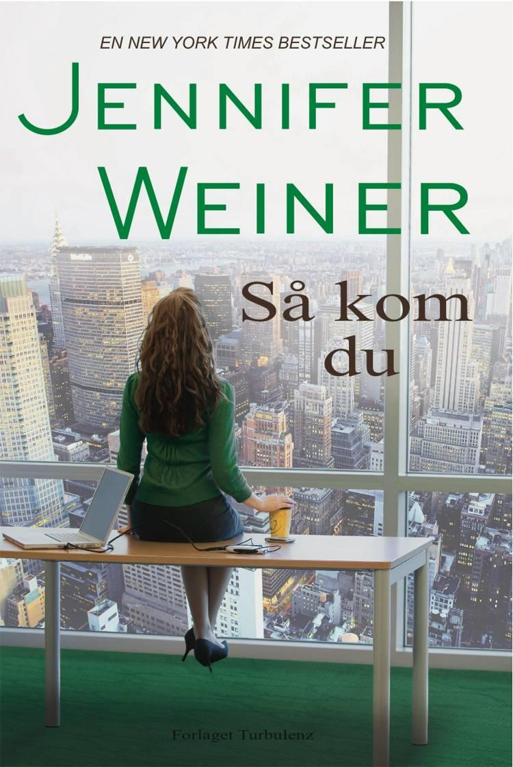 Så kom du af Jennifer Weiner