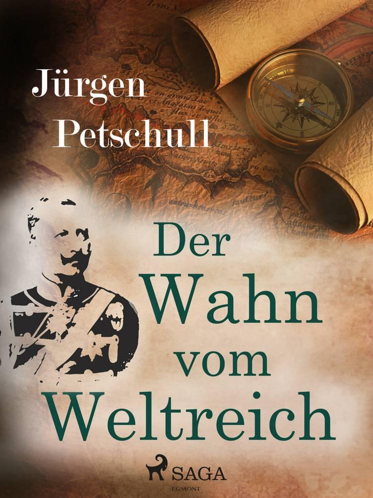 Der Wahn vom Weltreich af Jürgen Petschull