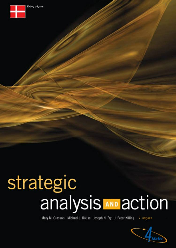 Strategic Analysis and Action af Michael J. Rouse, Mary M. Crossan og Joseph N. Fry m.fl.