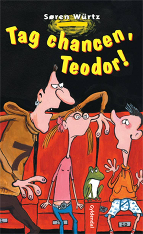 Tag chancen, Teodor! af Søren Würtz