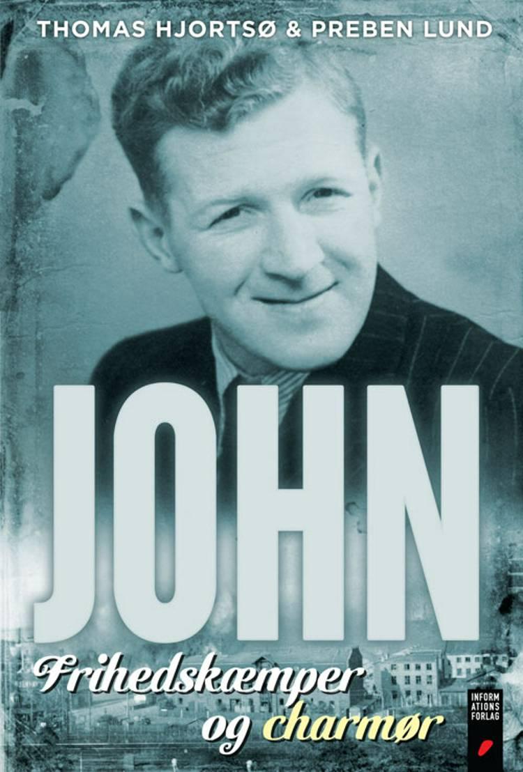 John - frihedskæmper og charmør af Thomas Hjortsø og Preben Lund