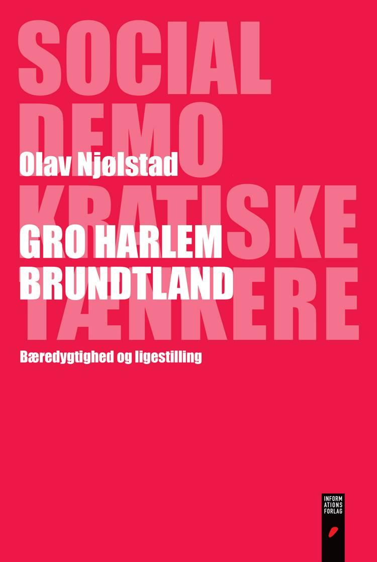Gro Harlem Brundtland af Olav Njølstad