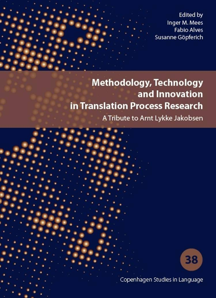 Methodology, Technology and Innovation in Translat af Susanne Göpferich, Fabio Alves og Inger M. Mees