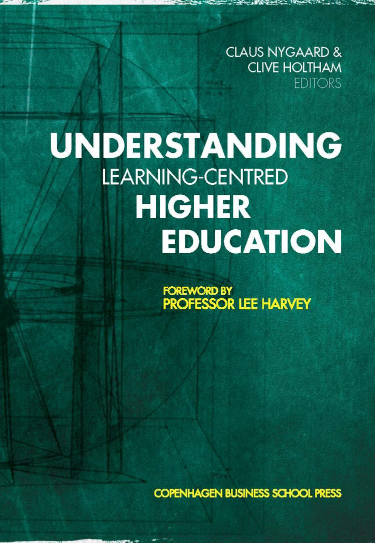 Understanding learning-centred higher education af Claus Nygaard og Clive Holtham