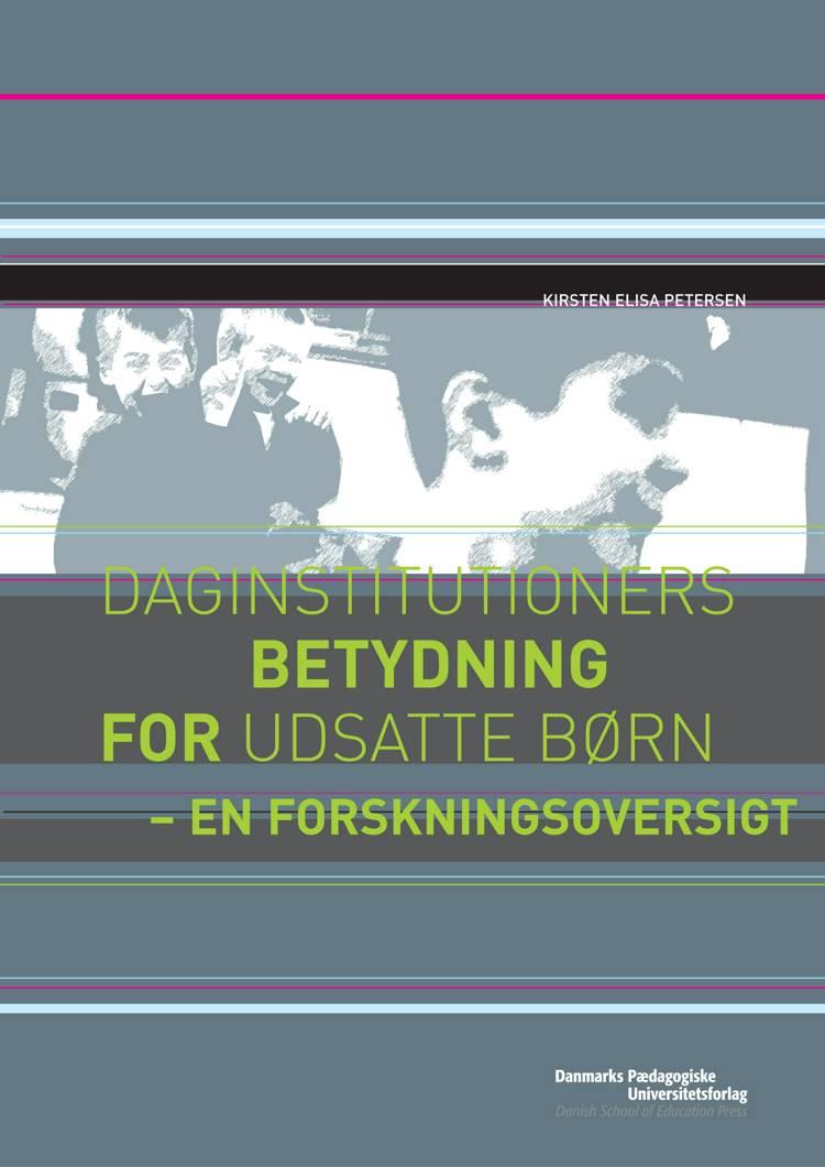 Daginstitutioners betydning for udsatte børn af Kirsten Elisa Petersen