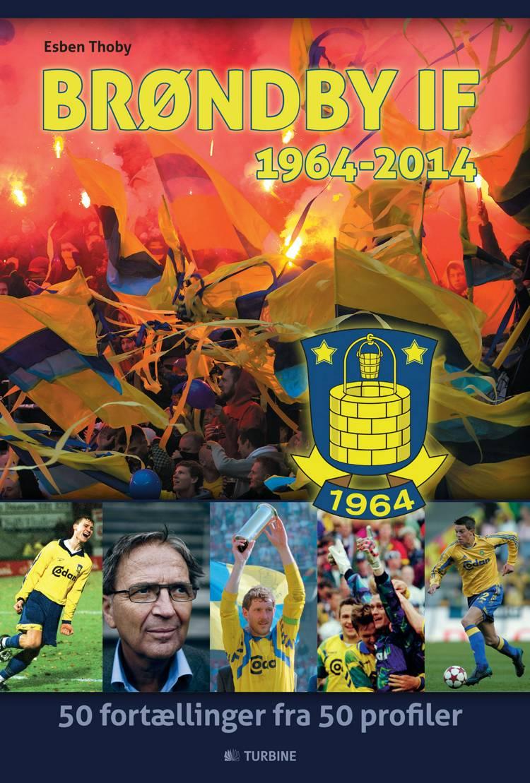 Brøndby IF - 1964-2014 af Esben Thoby