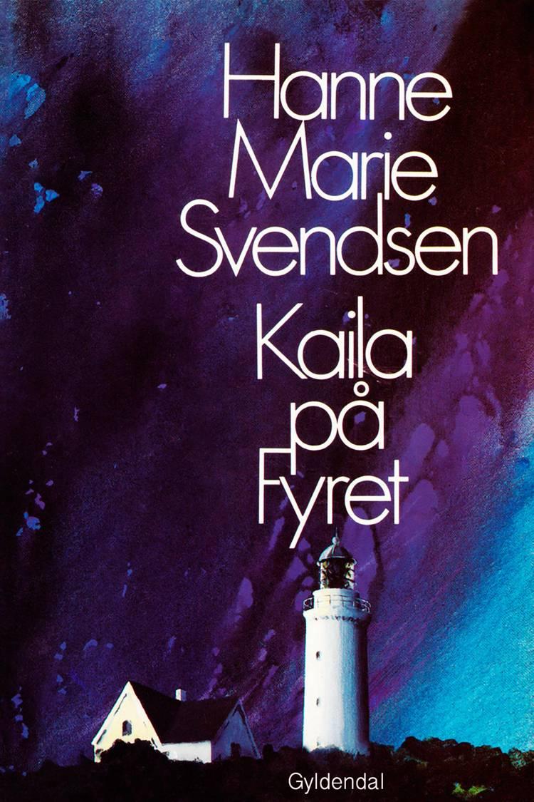 Kaila på fyret af Hanne Marie Svendsen