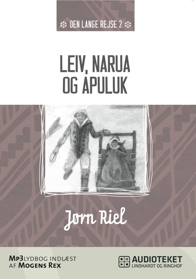 Leiv, Narua og Apuluk af Jørn Riel