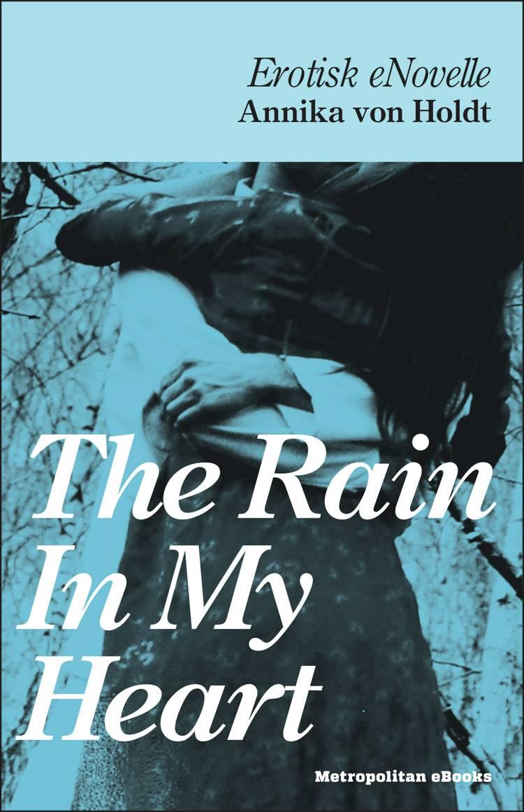 The Rain In My Heart af Annika von Holdt
