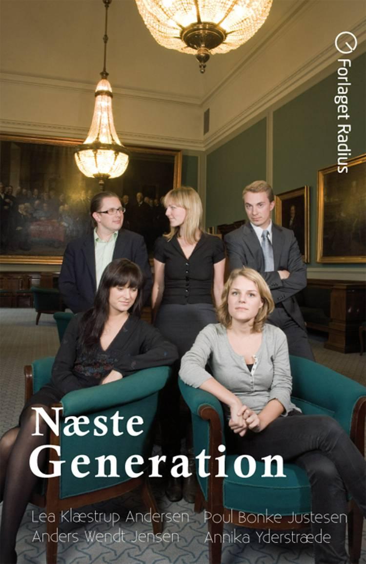 Næste Generation af Lea Klæstrup Andersen, Poul Bonke Justesen, Anders Wendt Jensen og Annika Yderstræde m.fl.