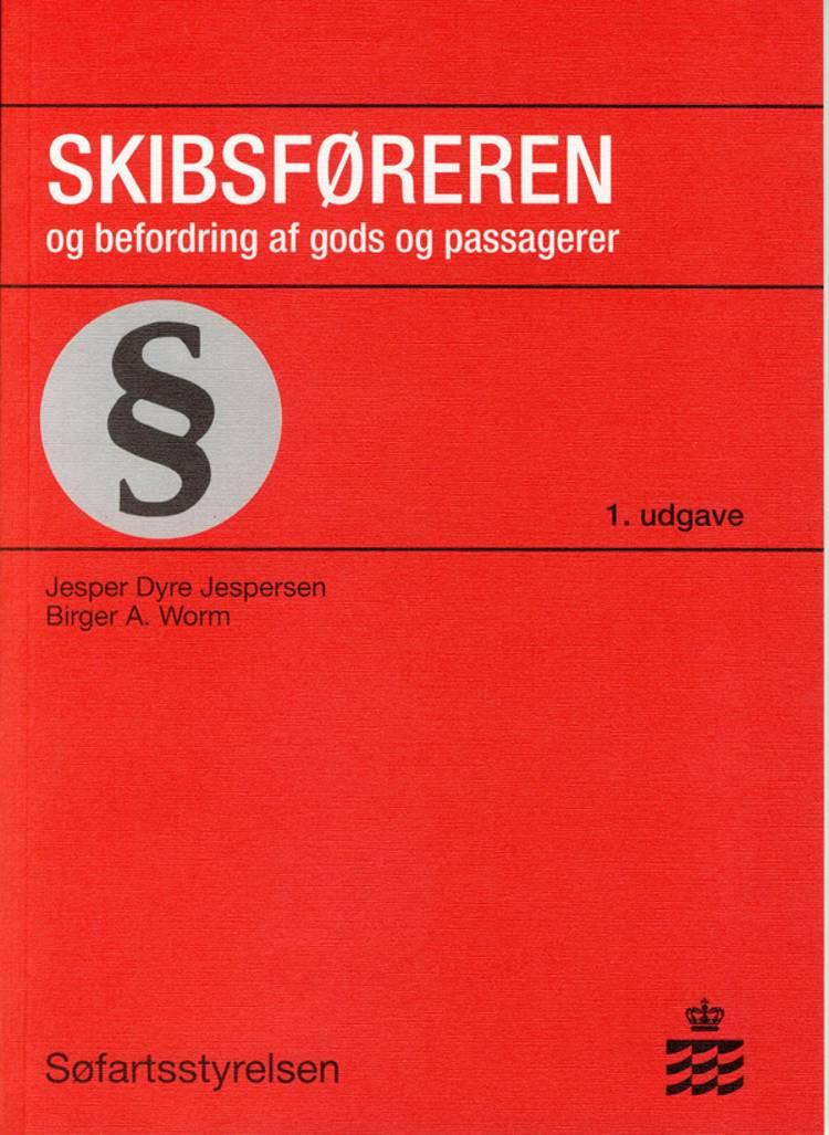 Skibsføreren og befordring af gods og passagerer af Birger A. Worm og Jesper Dyre Jespersen
