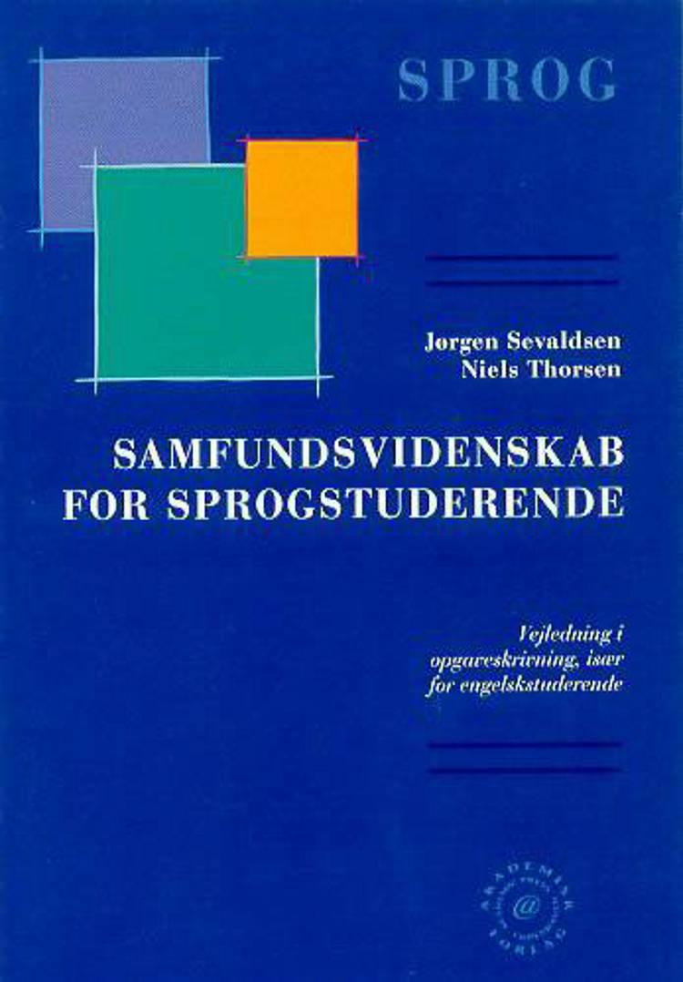 Samfundsvidenskab for sprogstuderende af Jørgen Sevaldsen, J. Sevaldsen og Niels Thorsen