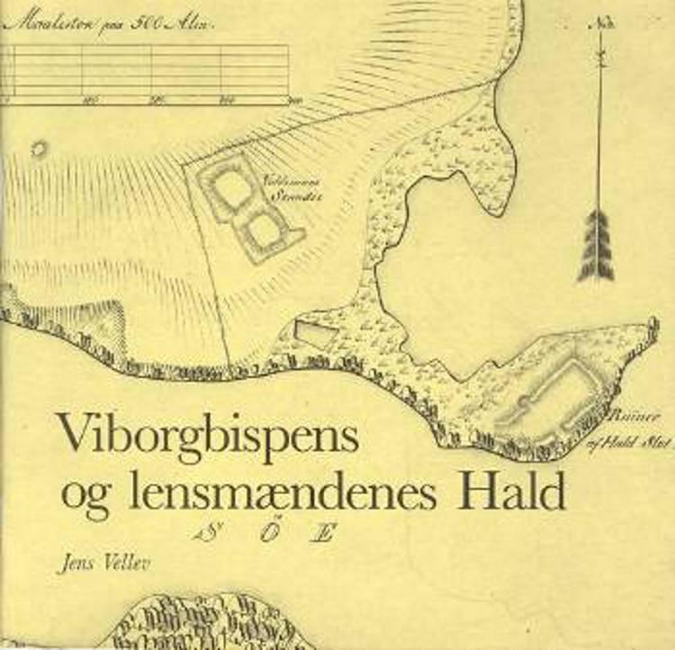 Viborgbispens og lensmændenes Hald af Jens Vellev