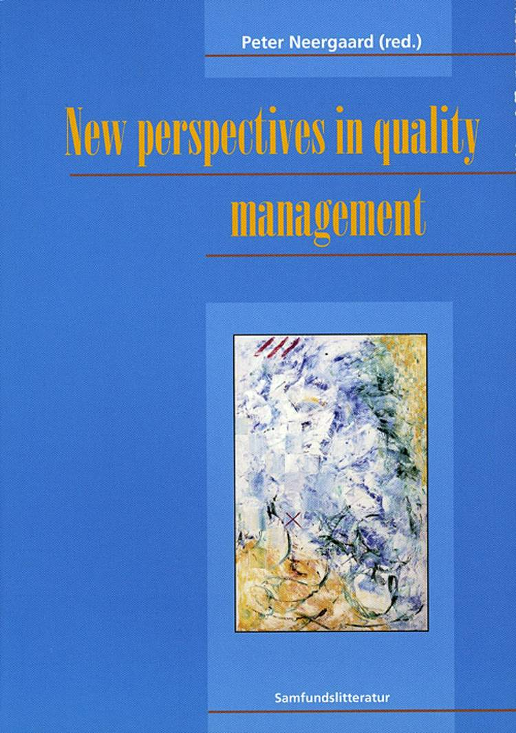 New perspectives in quality management af Peter Neergaard