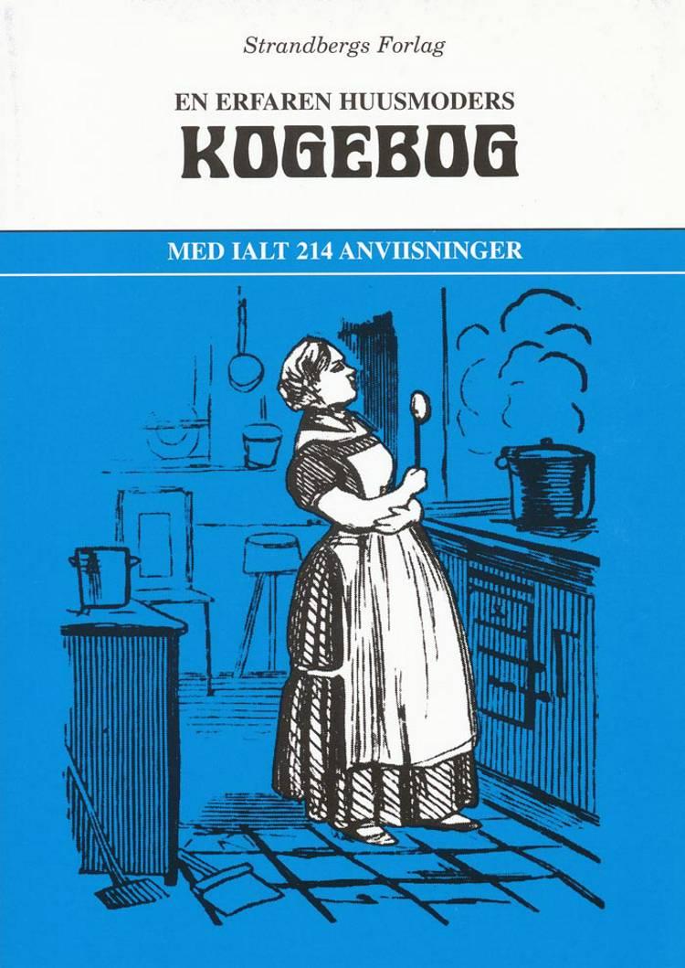 En erfaren Huusmoders Kogebog af Strandbergs og Strandberg