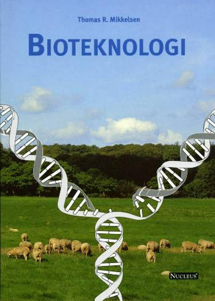 Bioteknologi af Thomas R. Mikkelsen