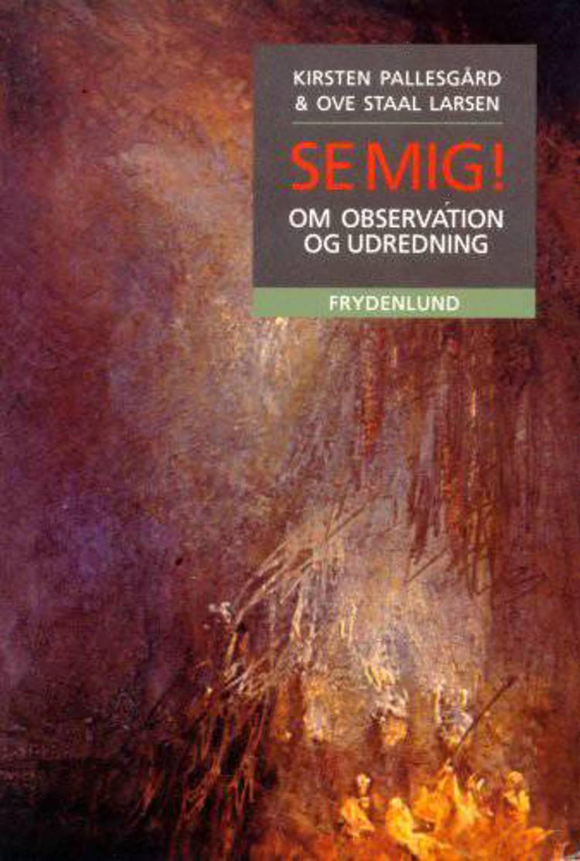 Se mig! af Kirsten Pallesgård og Ove Staal Larsen