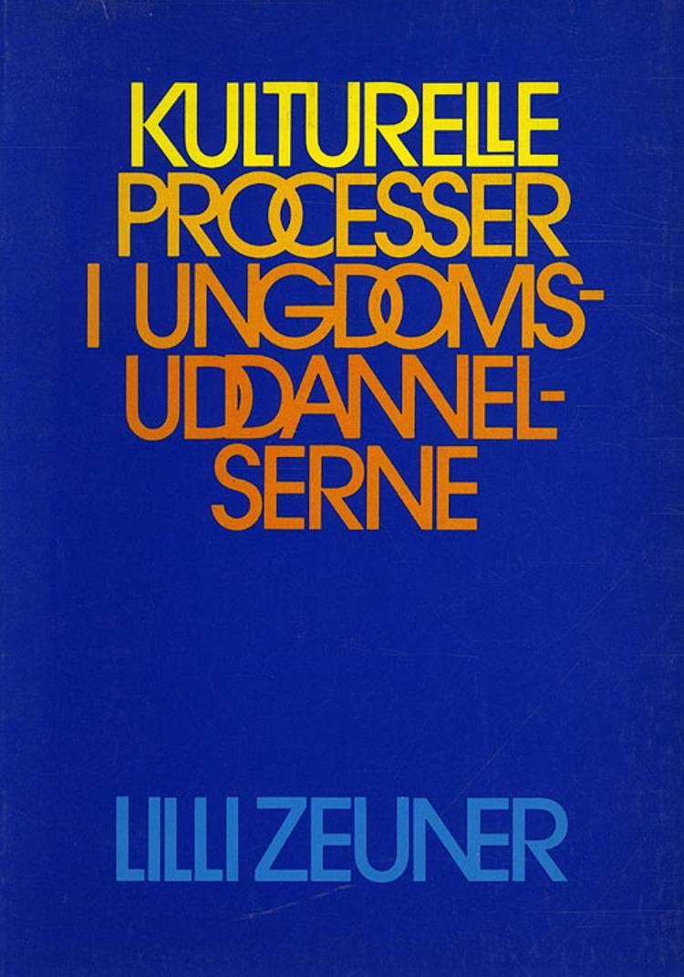 Kulturelle processer i ungdomsuddannelserne af Lilli Zeuner