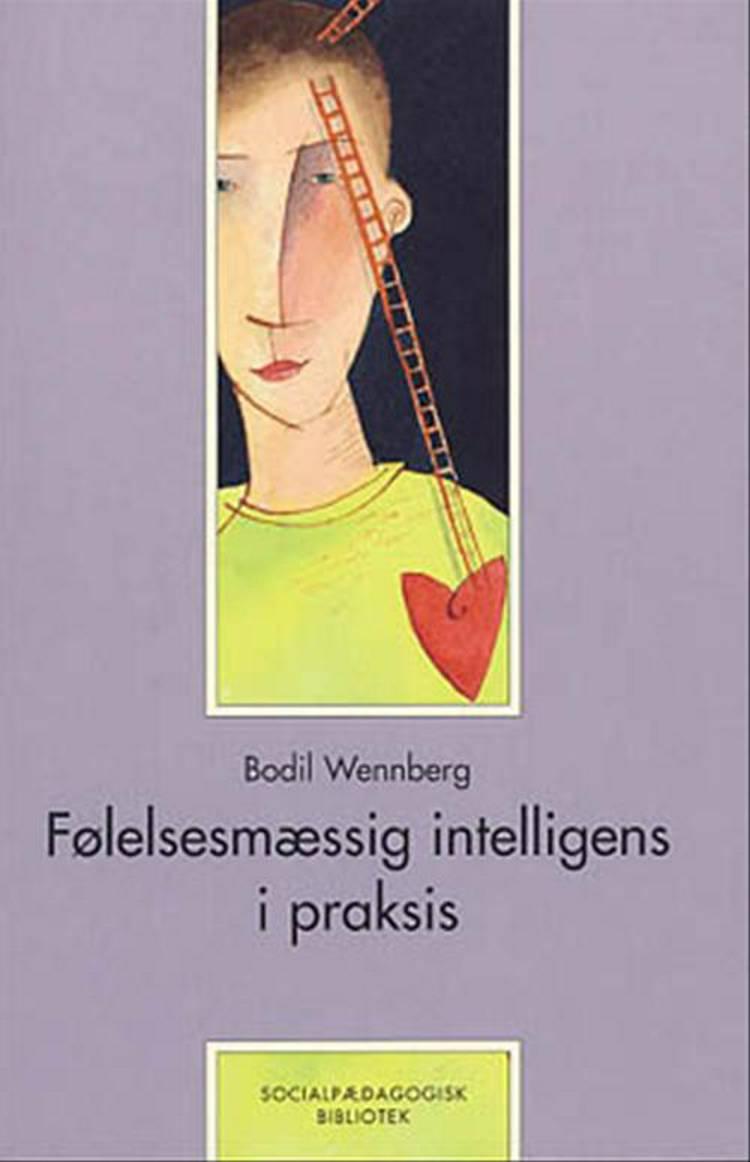 Følelsesmæssig intelligens i praksis af Bodil Wennberg