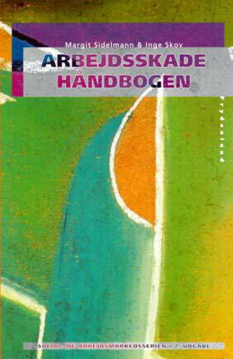 Arbejdsskadehåndbogen af Margit Sidelmann, Inge Skov og Margit Sidelmann & Inge Skov