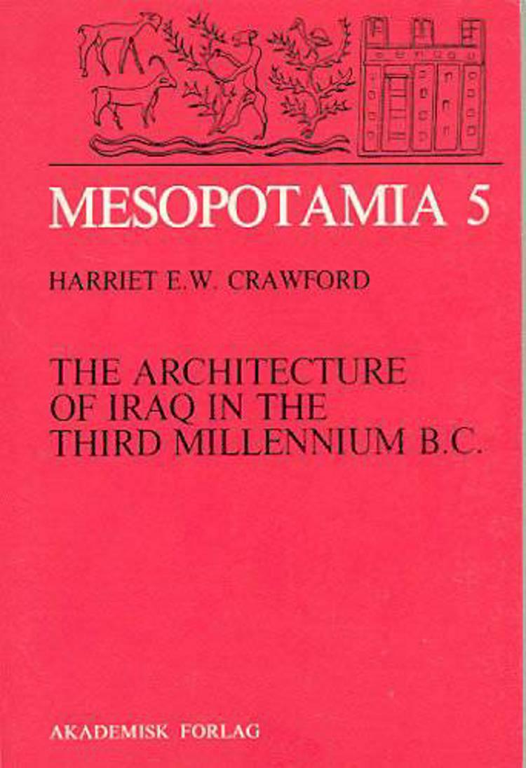 The architecture of Iraq in the third millennium B.C. af Harriet E. W. Crawford
