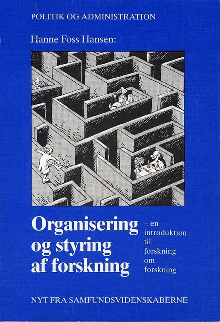 Organisering og styring af forskning af Hanne Foss Hansen