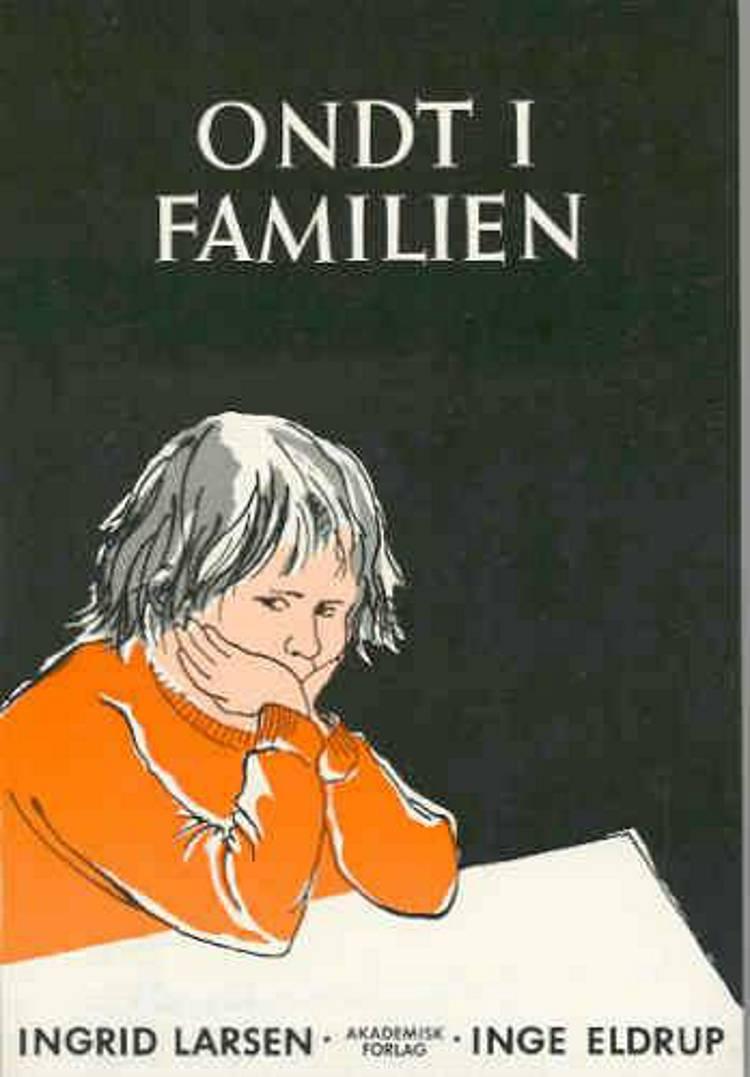 Ondt i familien af Ingrid Larsen og Inge Eldrup