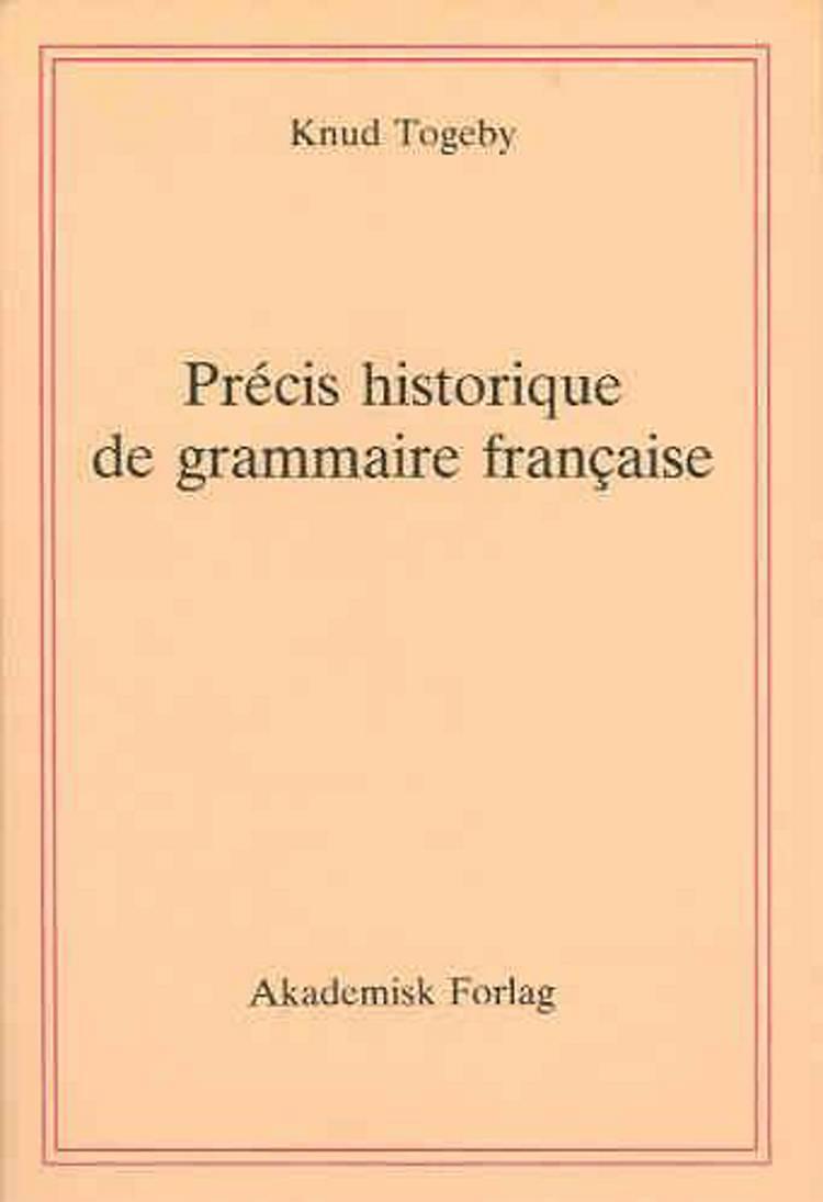 Précis historique de grammaire française af Knud Togeby