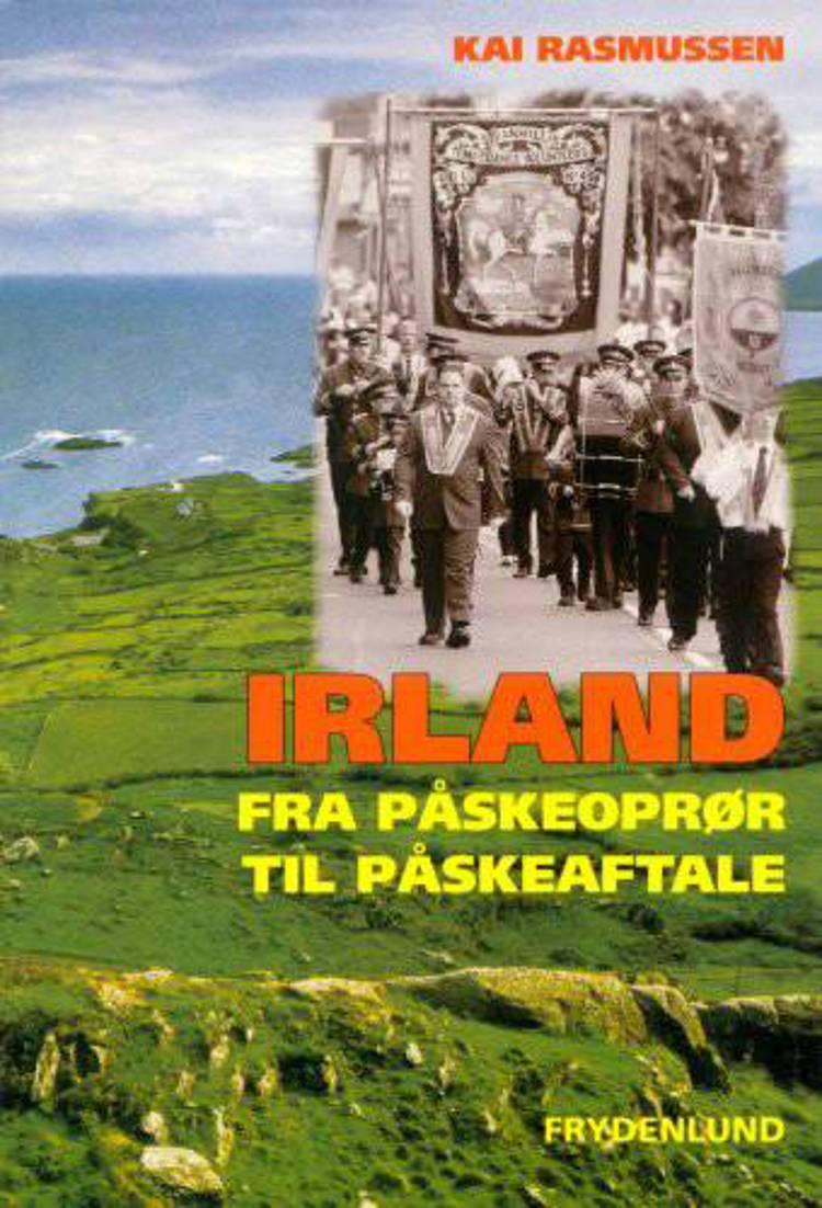Irland - fra påskeoprør til påskeaftale af Kai Rasmussen