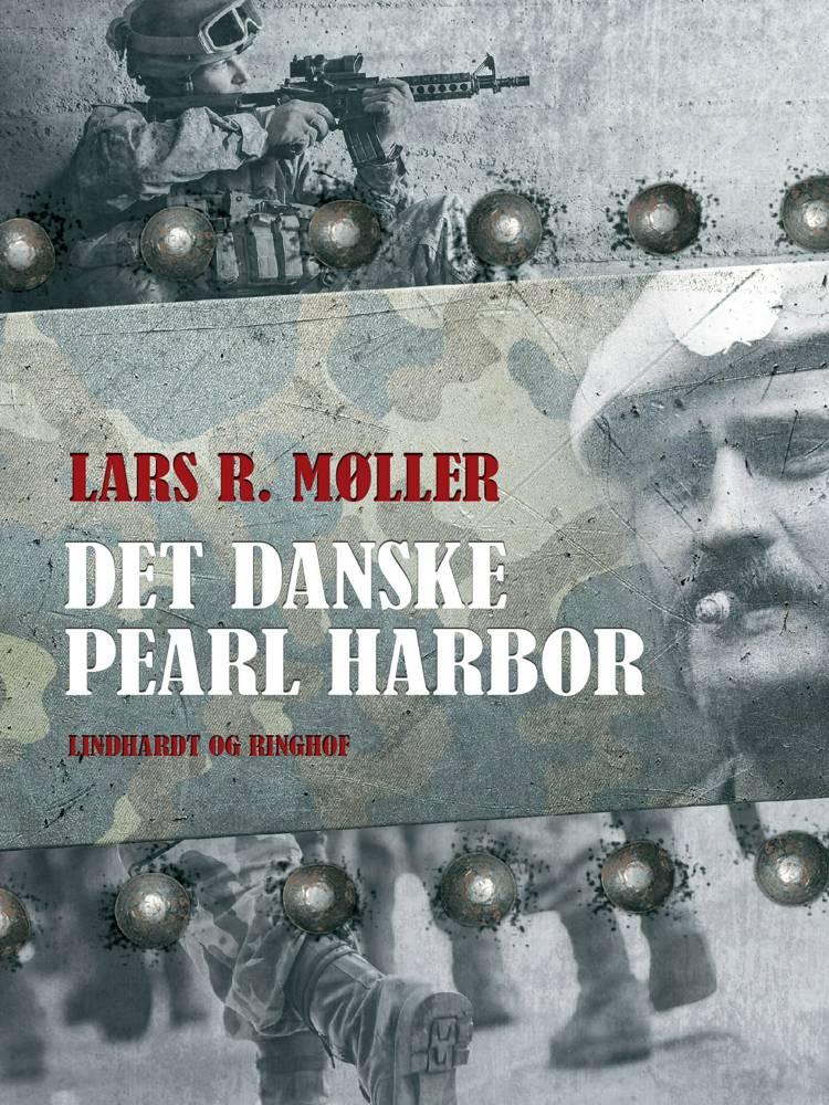 Det danske Pearl Harbor af Lars R. Møller