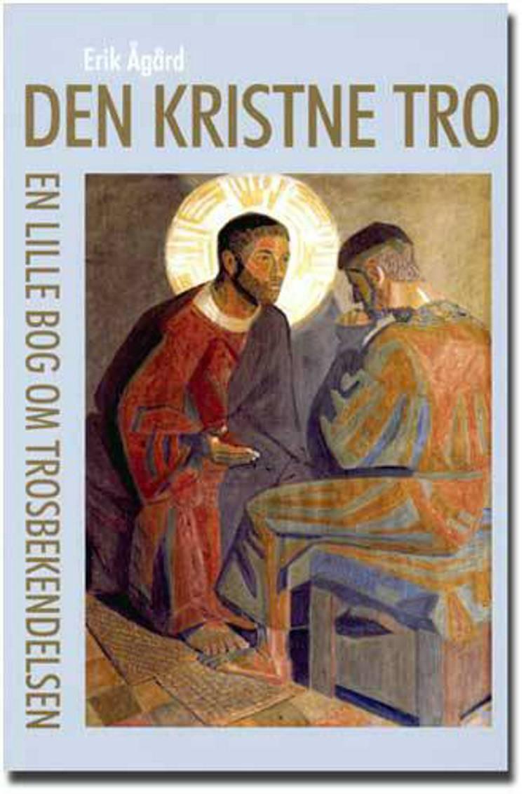 Den kristne tro af Erik Ågård