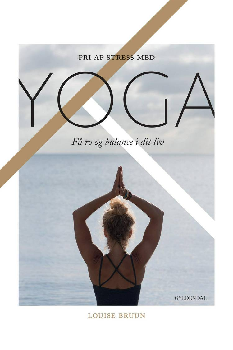 Fri af stress med yoga af Louise Bruun