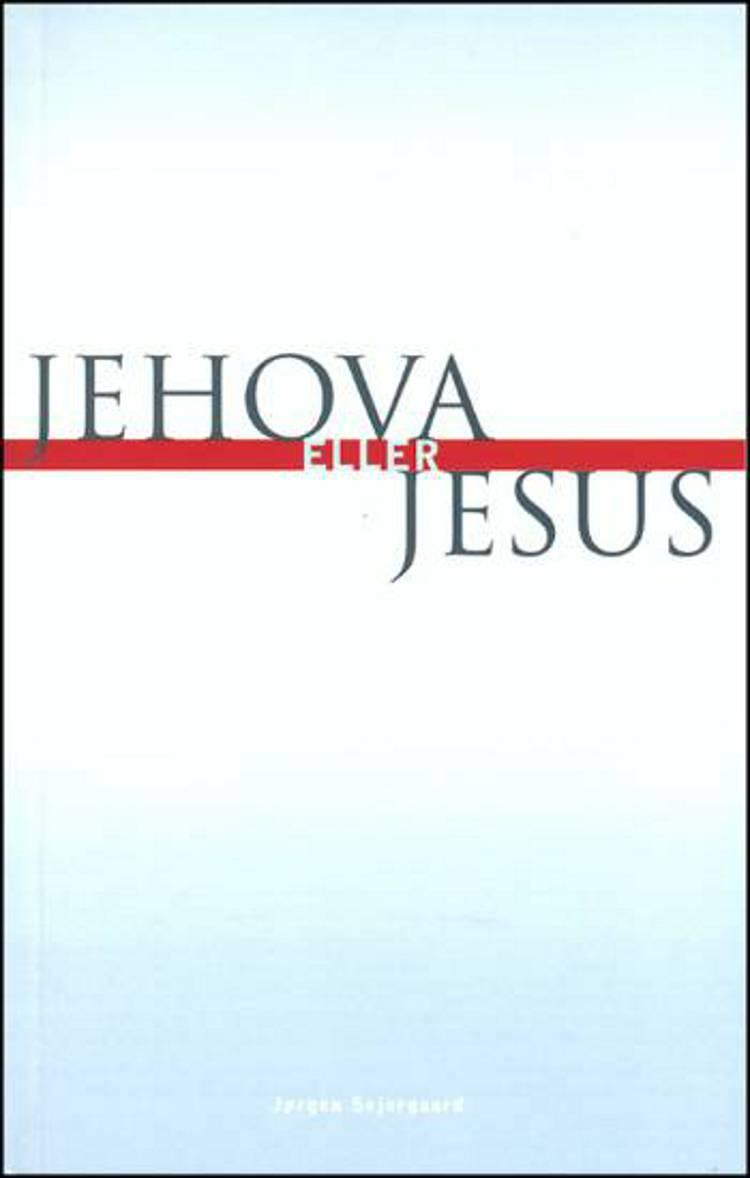 Jehova eller Jesus af Jørgen Sejergaard