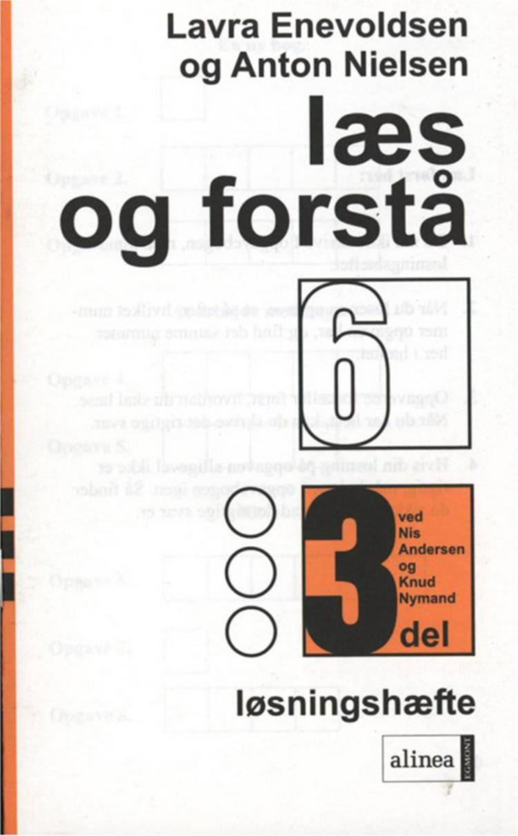 Læs og forstå af Anton Nielsen, Lavra Enevoldsen, Nis Andersen, Knud Nymand, Torben Lillemose, Sigrid Lillemose, Lavra og Cecilie Bogh m.fl.