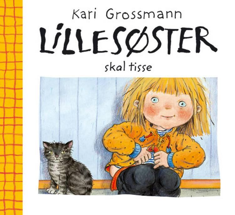 Lillesøster skal tisse af Kari Grossmann