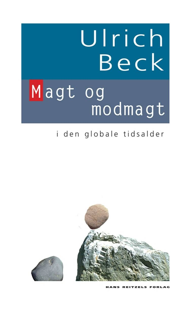 Magt og modmagt i den globale tidsalder af Ulrich Beck, Beck og Ulrich
