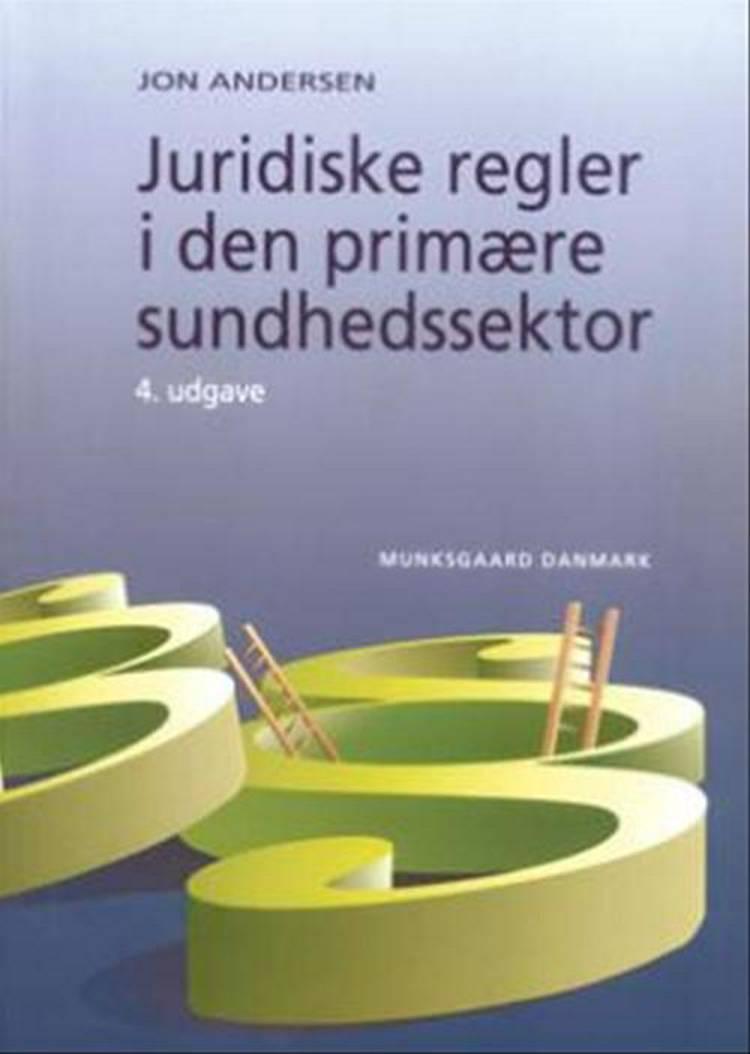 Juridiske regler i den primære sundhedssektor af Jon Andersen