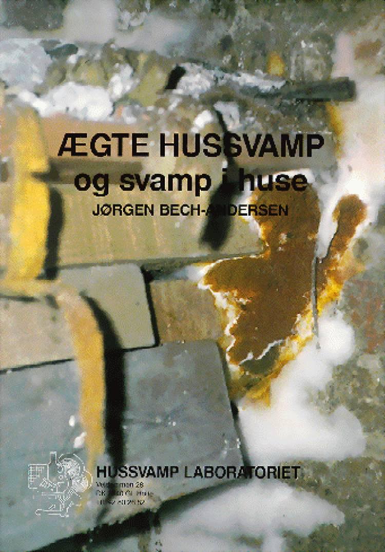 Ægte hussvamp og svamp i huse af J. Bech-Andersen
