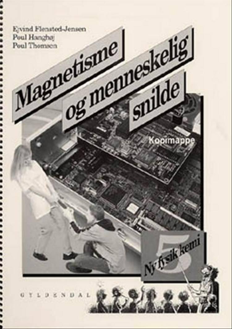 Magnetisme og menneskelig snilde af Poul Thomsen, Poul Hanghøj og Ejvind Flensted-Jensen