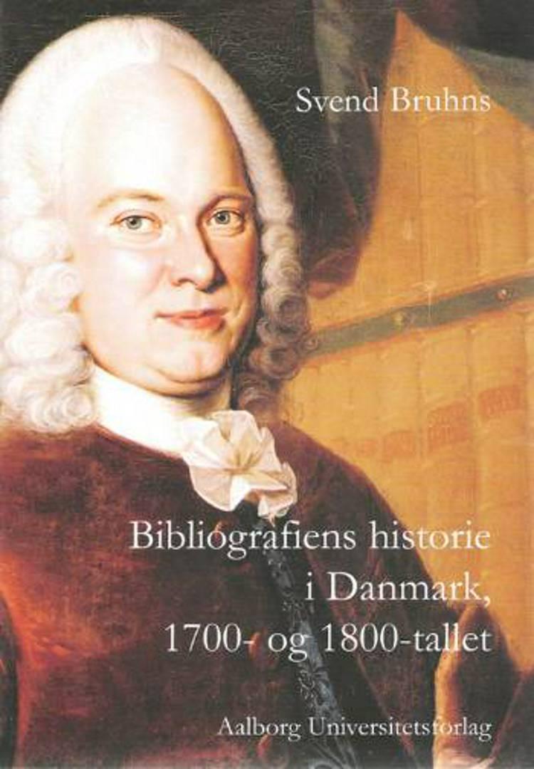Bibliografiens historie i Danmark, 1700- og 1800-tallet af Svend Bruhns