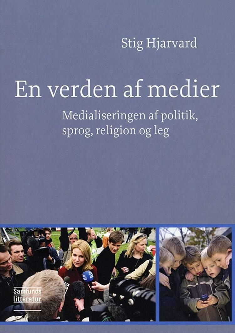 En verden af medier af Stig Hjarvard