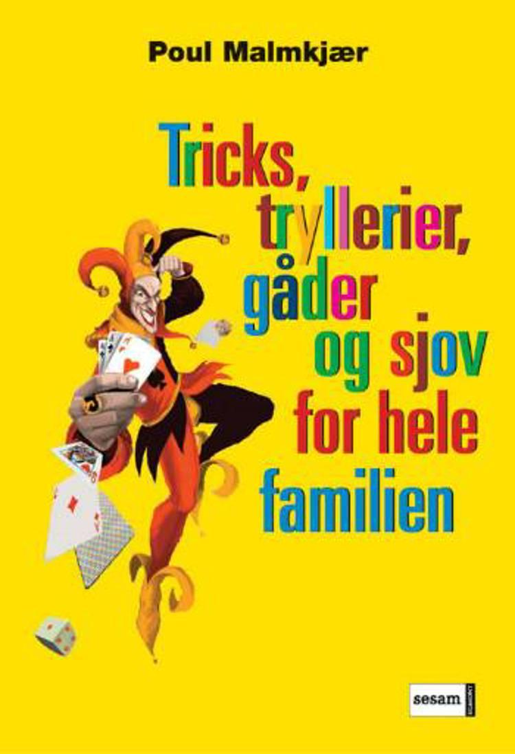 Tricks, tryllerier, gåder og sjov for hele familien af Poul Malmkjær