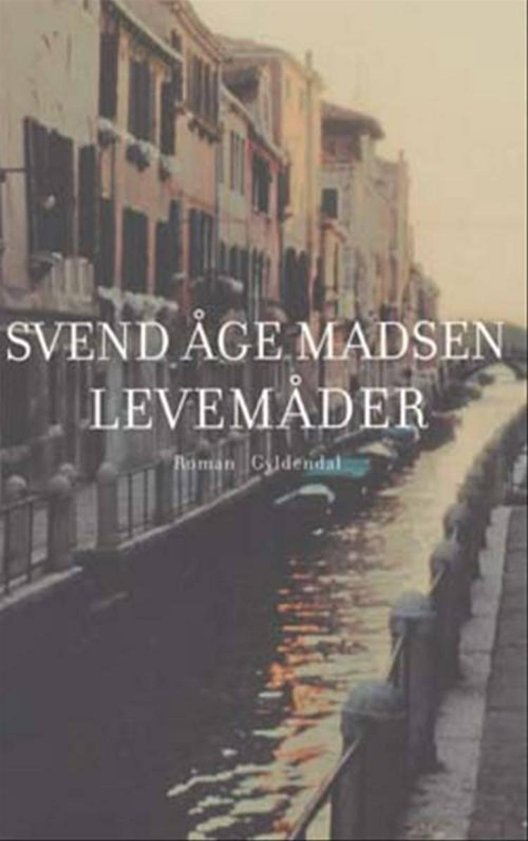 Levemåder af Svend Åge Madsen