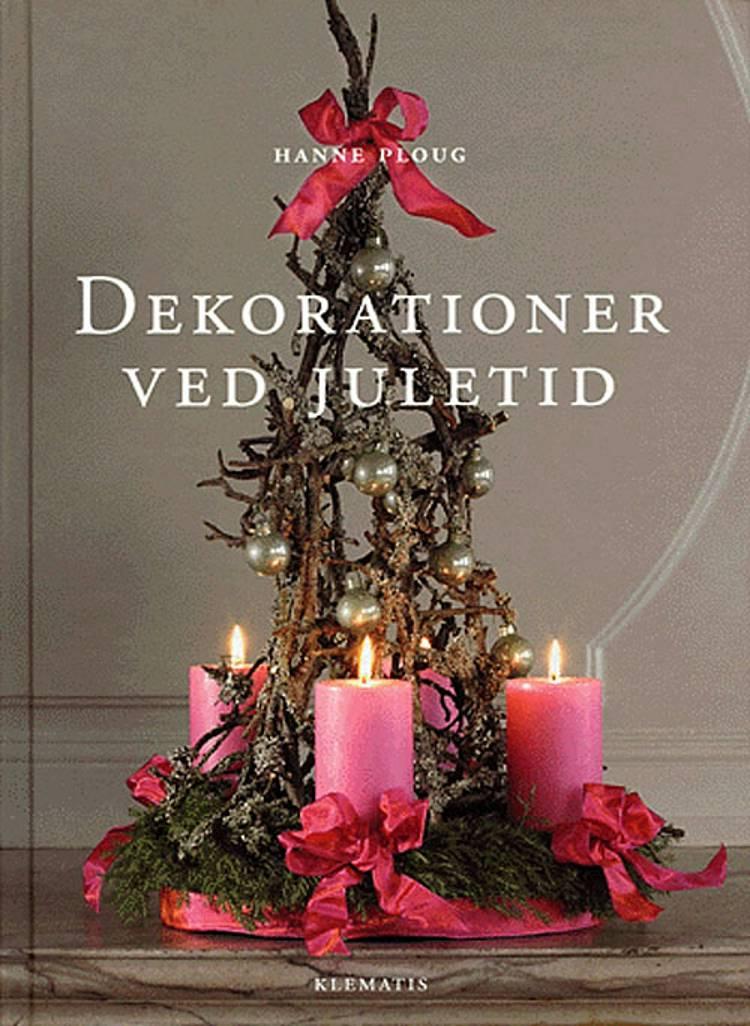 Dekorationer ved juletid af Hanne Ploug
