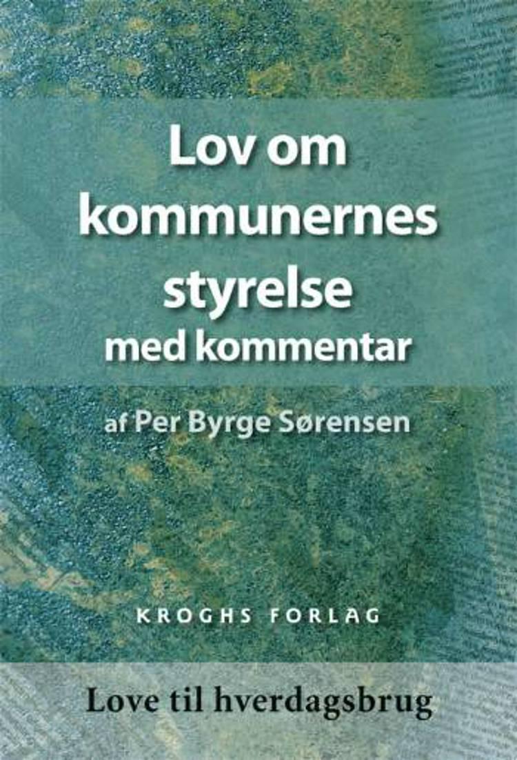 Lov om kommunernes styrelse med kommentarer af Per Byrge Sørensen