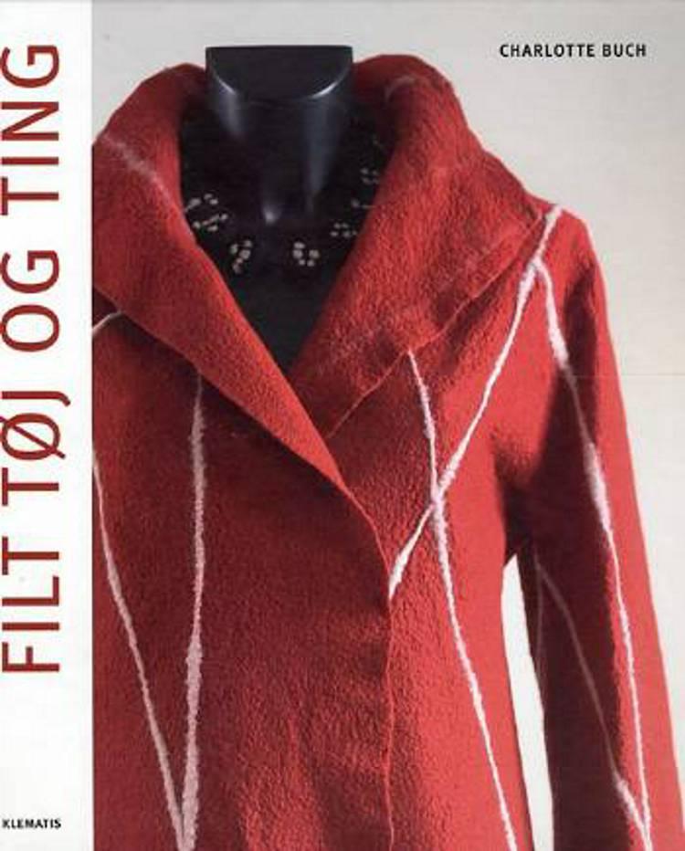 Filt tøj og ting af Charlotte Buch