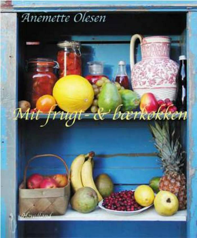Mit frugt- & bærkøkken af Anemette Olesen