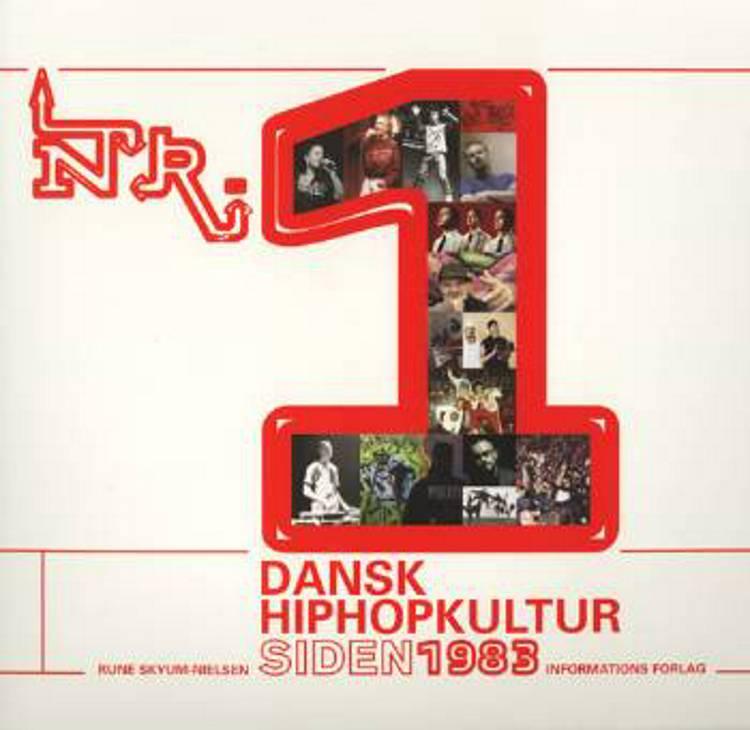 Nr. 1 - dansk hiphopkultur siden 1983 af Rune Skyum-Nielsen
